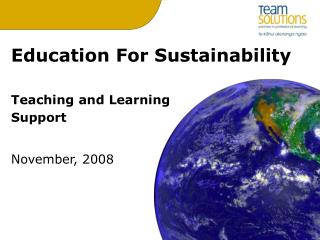 Education For Sustainability Teaching and Learning  Support November, 2008