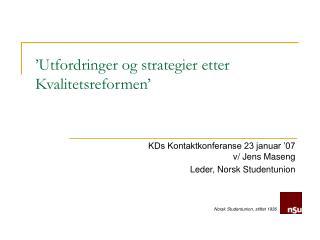 �Utfordringer og strategier etter Kvalitetsreformen�
