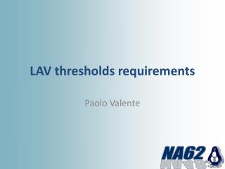 LAV  thresholds requirements