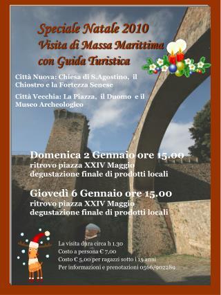 Speciale Natale 2010 Visita di Massa Marittima  con Guida Turistica