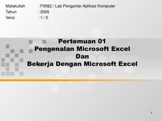 Pertemuan 01 Pengenalan Microsoft Excel Dan Bekerja Dengan Microsoft Excel