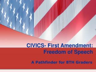 CIVICS- First Amendment: Freedom of Speech