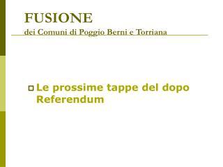 FUSIONE  dei Comuni di Poggio Berni e Torriana