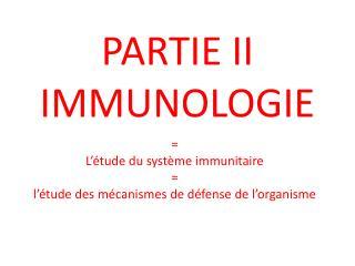 PARTIE II  IMMUNOLOGIE