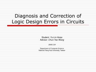 Diagnosis and Correction of Logic Design Errors in Circuits