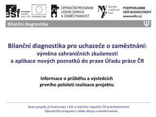 Informace o průběhu a výsledcích  prvního pololetí realizace projektu