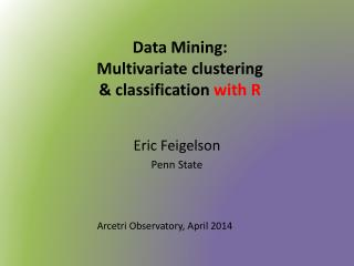 Data Mining: Multivariate  clustering  & classification  with R