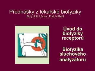 Přednášky z lékařské biofyziky Biofyzikální ústav LF MU v Brně