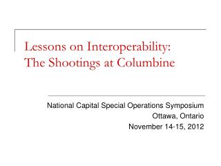 Lessons on Interoperability: The Shootings at Columbine
