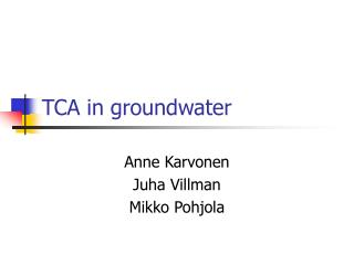 TCA in groundwater