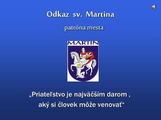 Odkaz  sv.  Martina patróna mesta