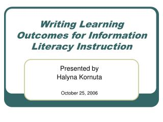 Writing Learning Outcomes for Information Literacy Instruction
