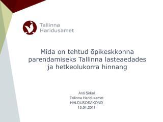 Mida on tehtud �pikeskkonna parendamiseks Tallinna lasteaedades ja hetkeolukorra hinnang