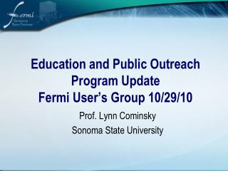 Education and Public Outreach Program Update Fermi User's Group 10/29/10