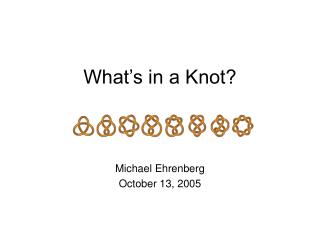 What's in a Knot?