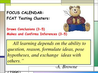 FOCUS CALENDAR:  FCAT Testing Clusters:    Draws Conclusions 3-5 Makes and Confirms Inferences 3-5