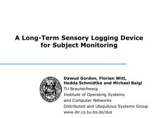 A Long-Term Sensory Logging Device for Subject Monitoring
