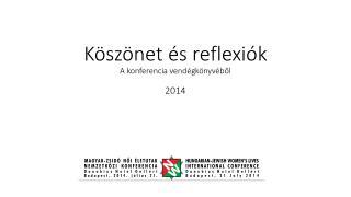 Köszönet  és  reflexiók A konferencia vendégkönyvéből 2014