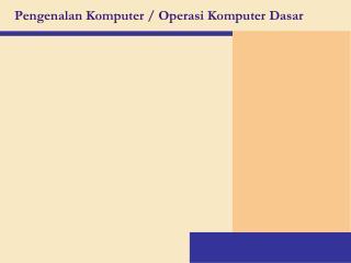 Pengenalan Komputer / Operasi Komputer Dasar