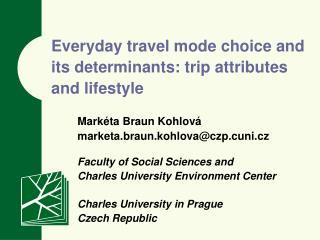 Everyday travel mode choice and its determinants: trip attributes  and  lifestyle