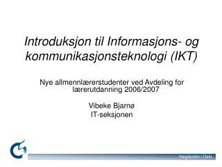 Introduksjon til Informasjons- og kommunikasjonsteknologi IKT