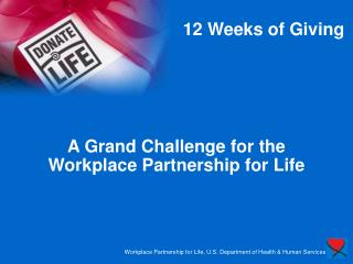 A Grand Challenge for the Workplace Partnership for Life