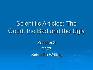 Scientific Articles: The Good, the Bad and the Ugly