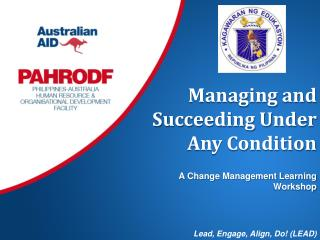 Managing and Succeeding Under Any Condition A Change Management Learning Workshop