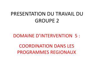 PRESENTATION DU TRAVAIL DU GROUPE 2