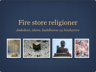 Fire store religioner