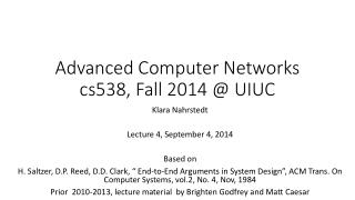 Advanced Computer Networks cs538, Fall 2014 @ UIUC