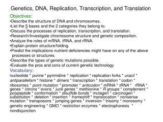 Genetics, DNA, Replication, Transcription, and Translation