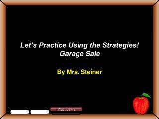 Let's Practice Using the Strategies! Garage Sale