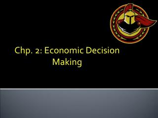 Chp. 2: Economic Decision Making