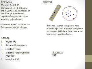 Agenda Warm Up Review Homework Electric Force  Electric Force Guided Practice Practice E#2