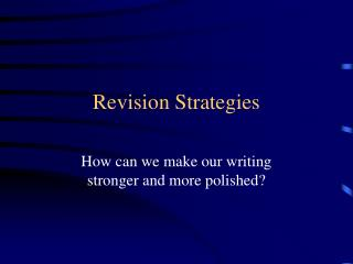Revision Strategies