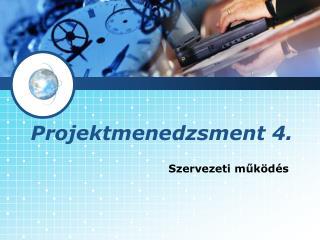 Projektmenedzsment 4.