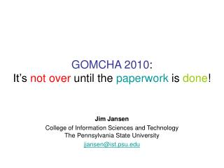 GOMCHA 2010 : It's  not over  until the  paperwork  is  done !