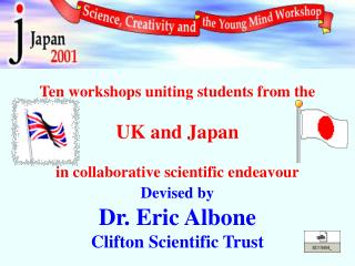 Ten workshops uniting students from the  UK and Japan in collaborative scientific endeavour