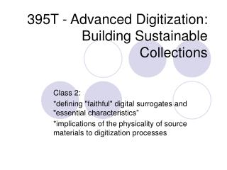 395T - Advanced Digitization: Building Sustainable Collections