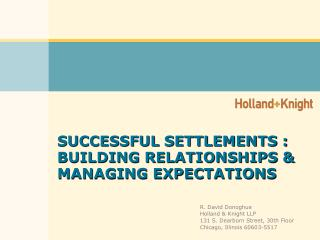 SUCCESSFUL SETTLEMENTS : BUILDING RELATIONSHIPS & MANAGING EXPECTATIONS