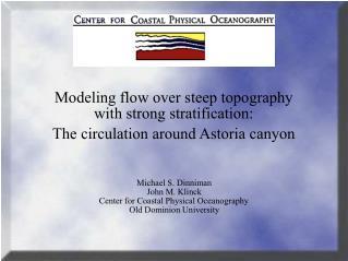 Michael S. Dinniman John M. Klinck Center for Coastal Physical Oceanography