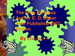 The Frog Princess Author E. D. Baker Year Published 2002 Fiction