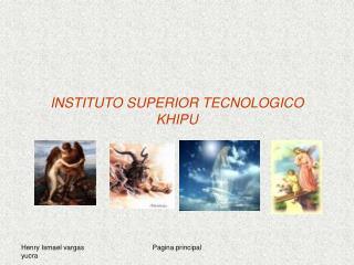 INSTITUTO SUPERIOR TECNOLOGICO  KHIPU