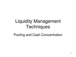 Liquidity Management Techniques
