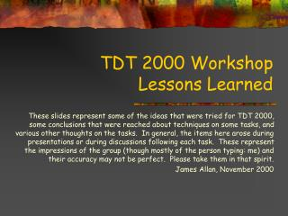TDT 2000 Workshop Lessons Learned