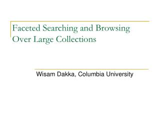 Faceted Searching and Browsing Over Large Collections