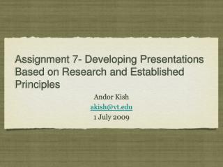 Assignment 7- Developing Presentations Based on Research and Established Principles