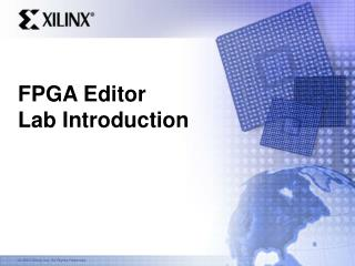 FPGA Editor  Lab Introduction