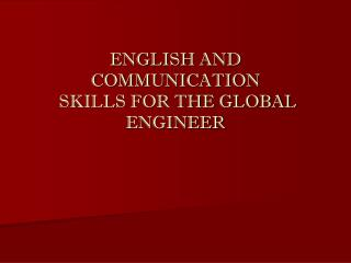 ENGLISH AND     COMMUNICATION   SKILLS FOR THE GLOBAL       ENGINEER